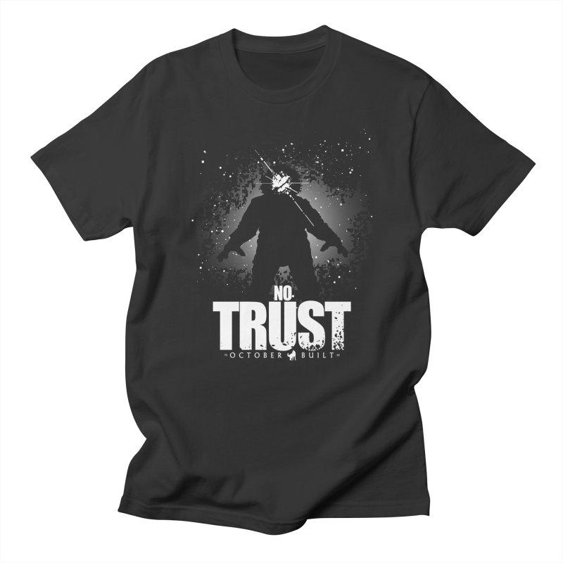 No Trust Men's T-Shirt by octoberbuilt's Artist Shop