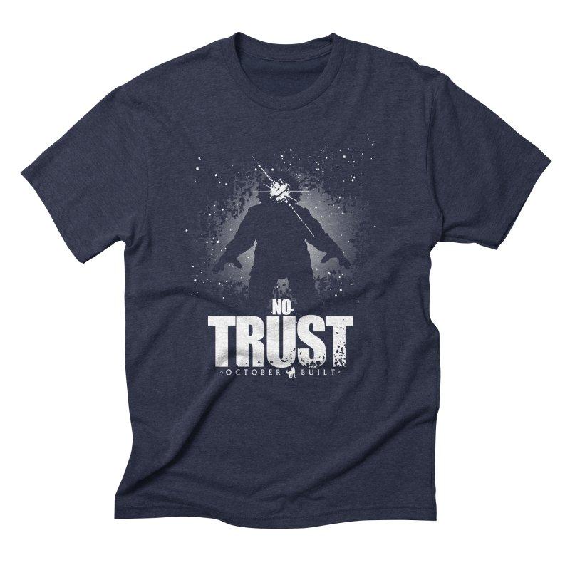 No Trust Men's Triblend T-Shirt by octoberbuilt's Artist Shop