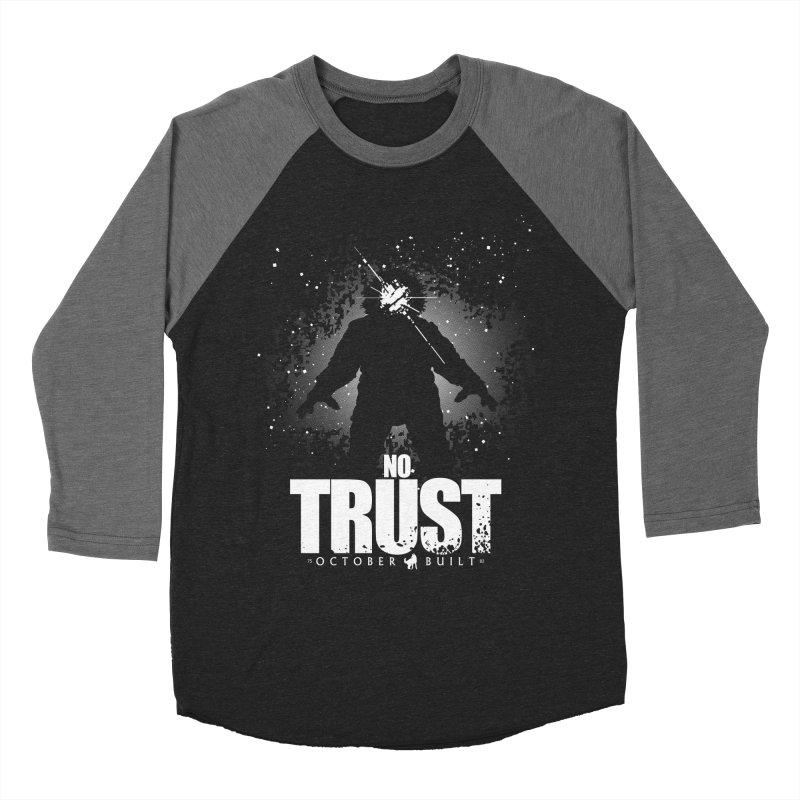 No Trust Women's Baseball Triblend Longsleeve T-Shirt by octoberbuilt's Artist Shop