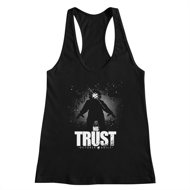 No Trust Women's Tank by octoberbuilt's Artist Shop