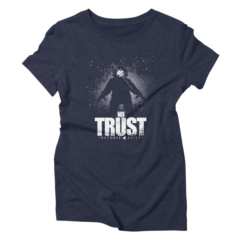 No Trust Women's Triblend T-Shirt by octoberbuilt's Artist Shop