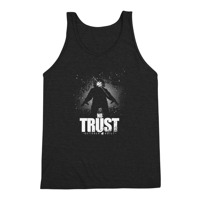 No Trust Men's Triblend Tank by octoberbuilt's Artist Shop