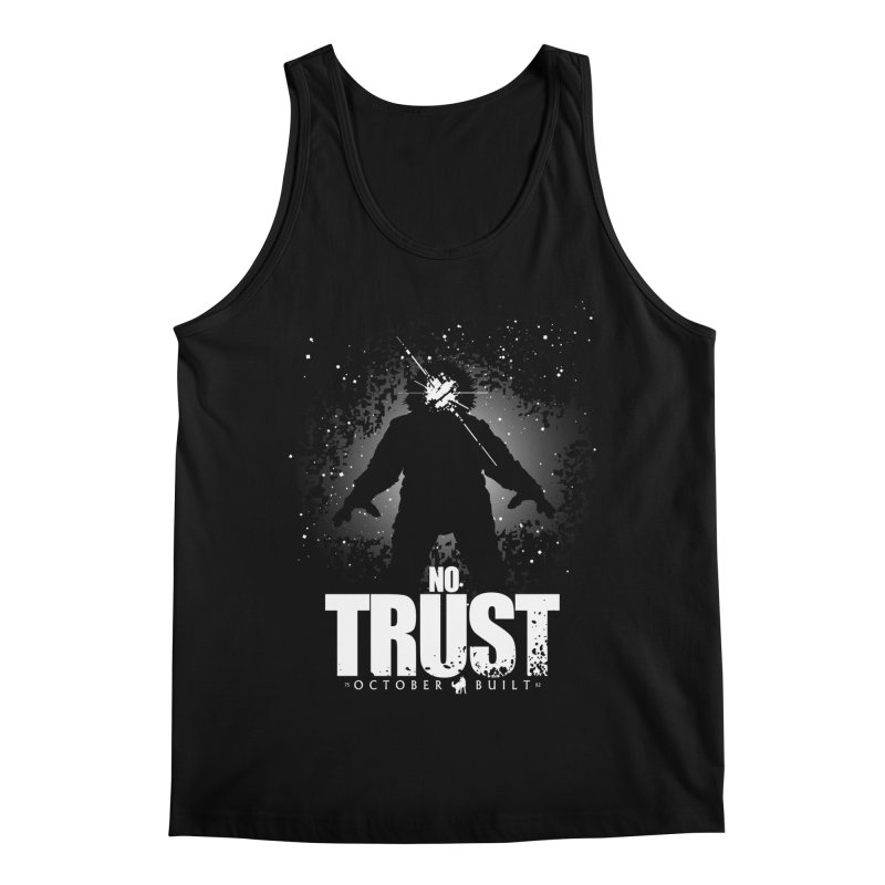 No Trust Men's Regular Tank by octoberbuilt's Artist Shop