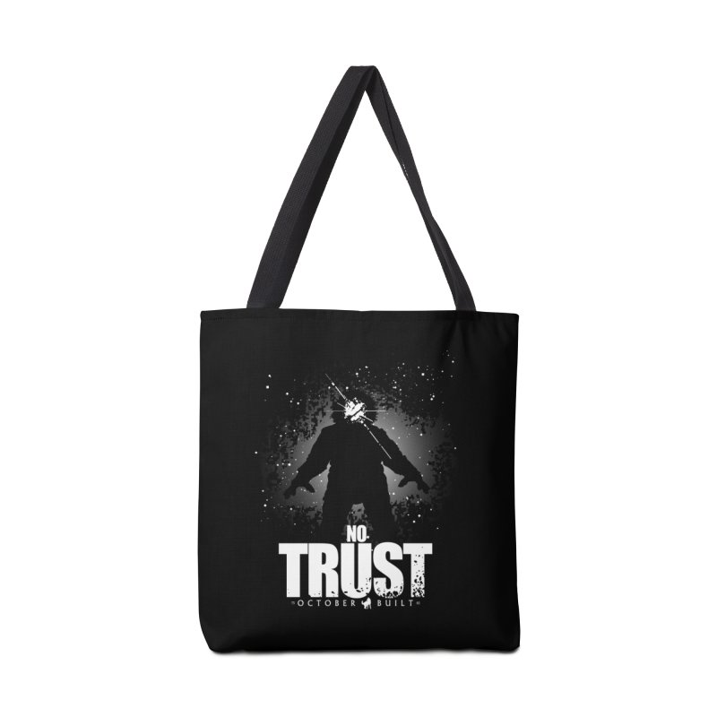 No Trust Accessories Tote Bag Bag by octoberbuilt's Artist Shop