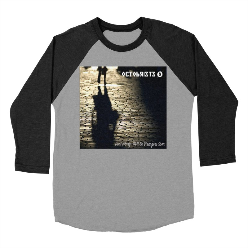 Don't Worry We'll Be Strangers Soon Men's Longsleeve T-Shirt by Octobrists