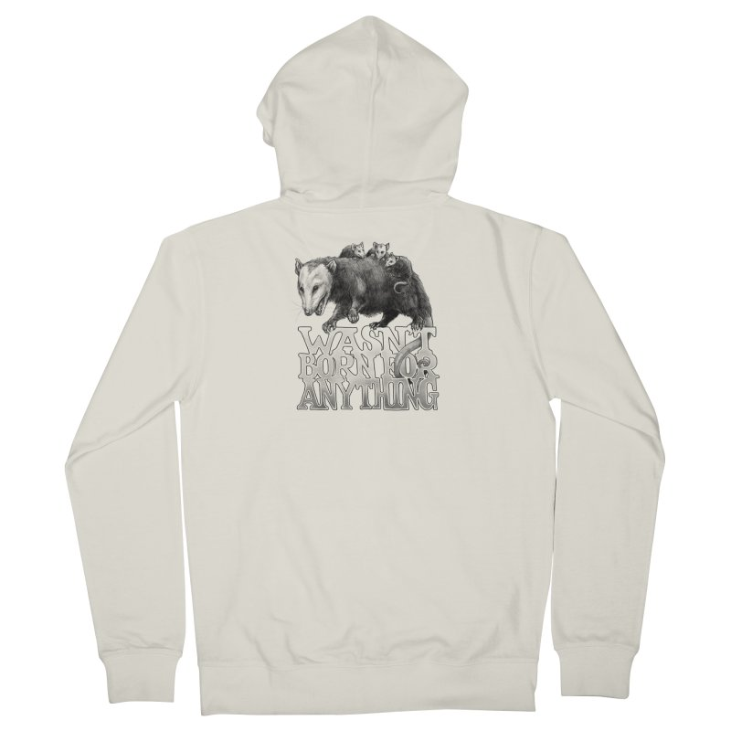 Wasn't Born for Anything Women's French Terry Zip-Up Hoody by Octophant's Artist Shop