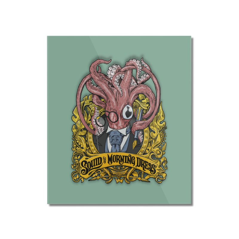Squid in Morning Dress Home Mounted Acrylic Print by Octophant's Artist Shop