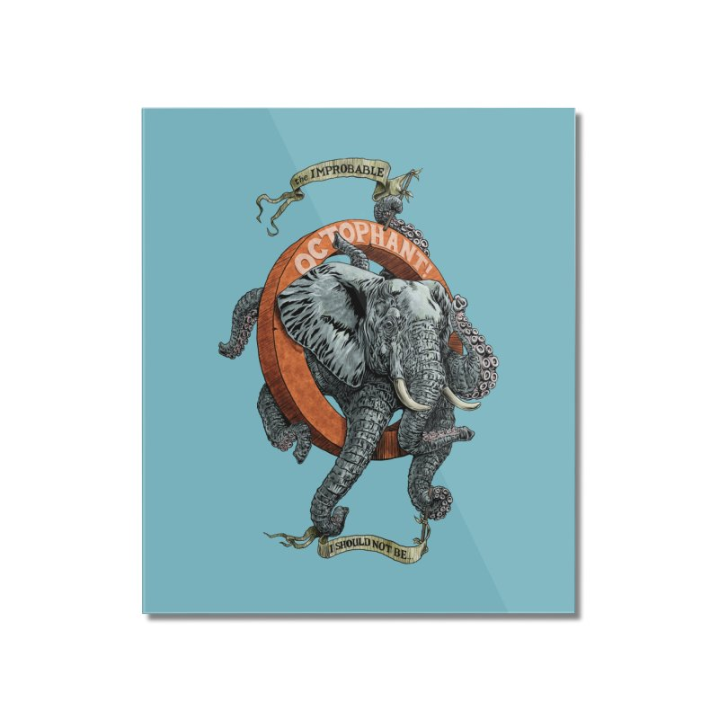 The Improbable Octophant Home Mounted Acrylic Print by Octophant's Artist Shop