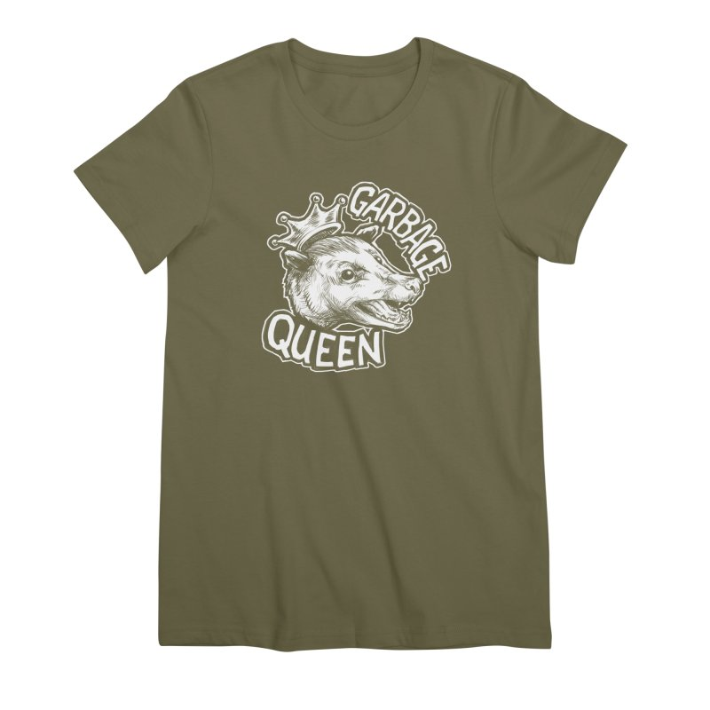 Garbage Queen (White) Women's Premium T-Shirt by Octophant's Artist Shop