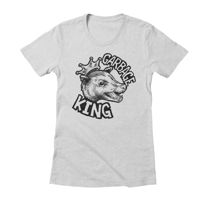 Garbage King (Black) Women's Fitted T-Shirt by Octophant's Artist Shop