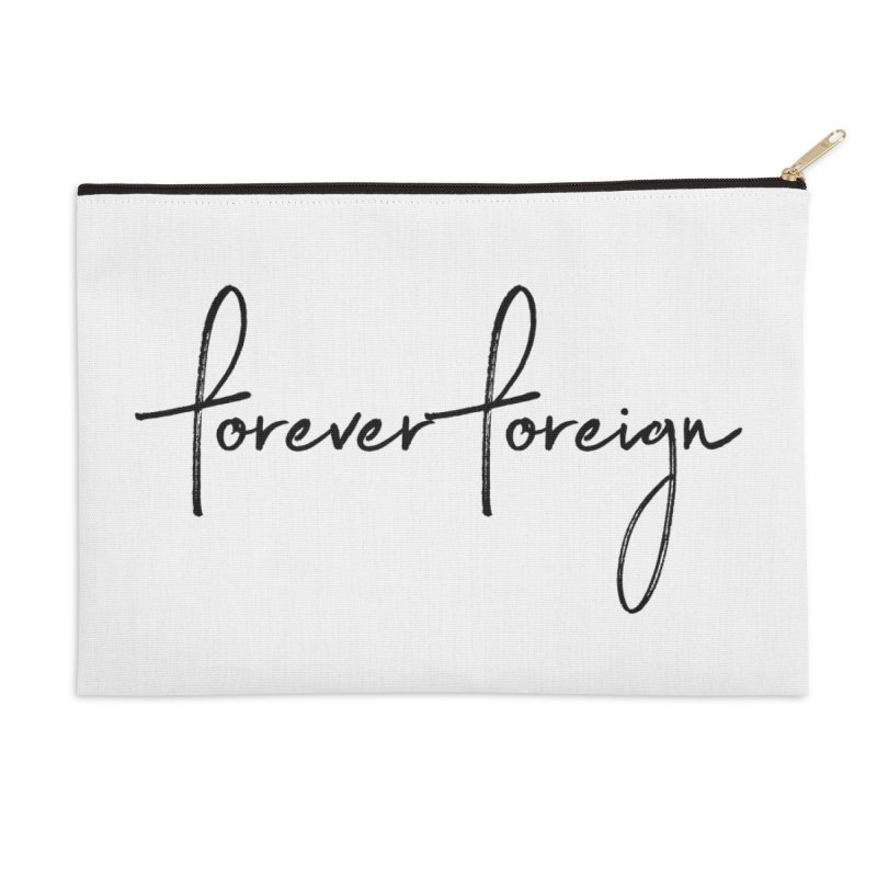 Forever Foreign- Black Text Accessories Zip Pouch by octopy