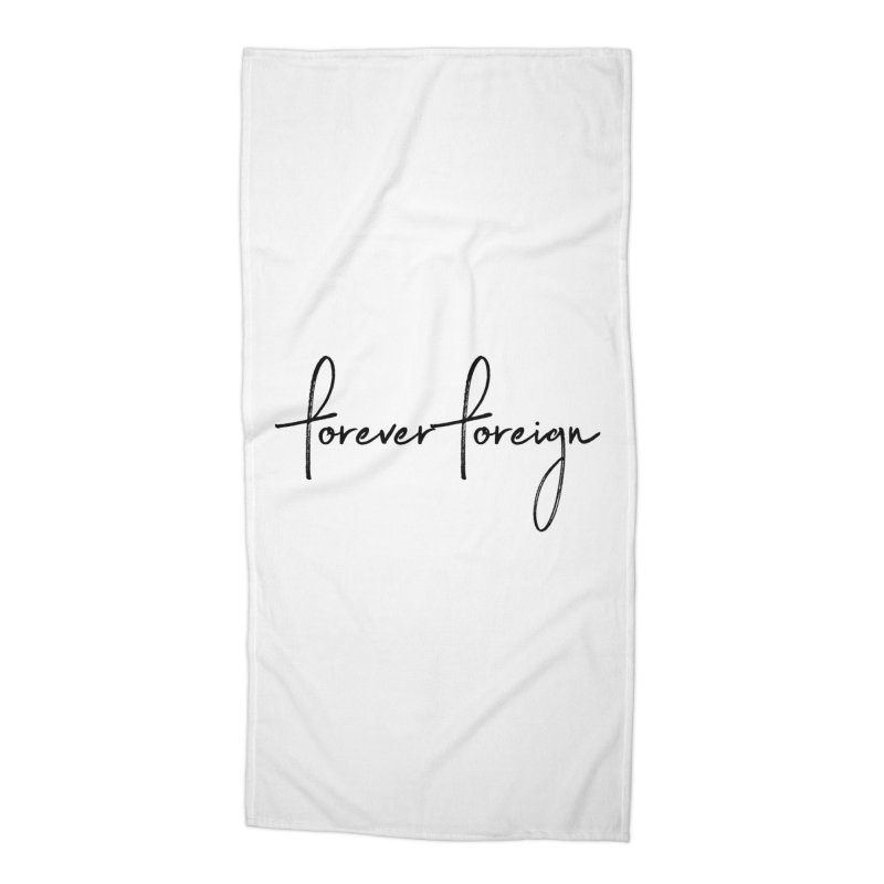 Forever Foreign- Black Text Accessories Beach Towel by octopy