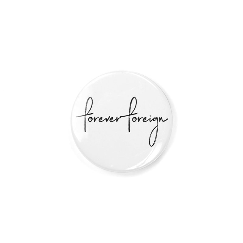 Forever Foreign- Black Text Accessories Button by octopy