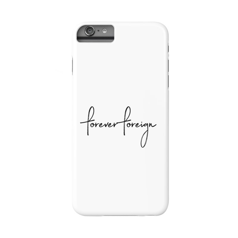 Forever Foreign- Black Text Accessories Phone Case by octopy