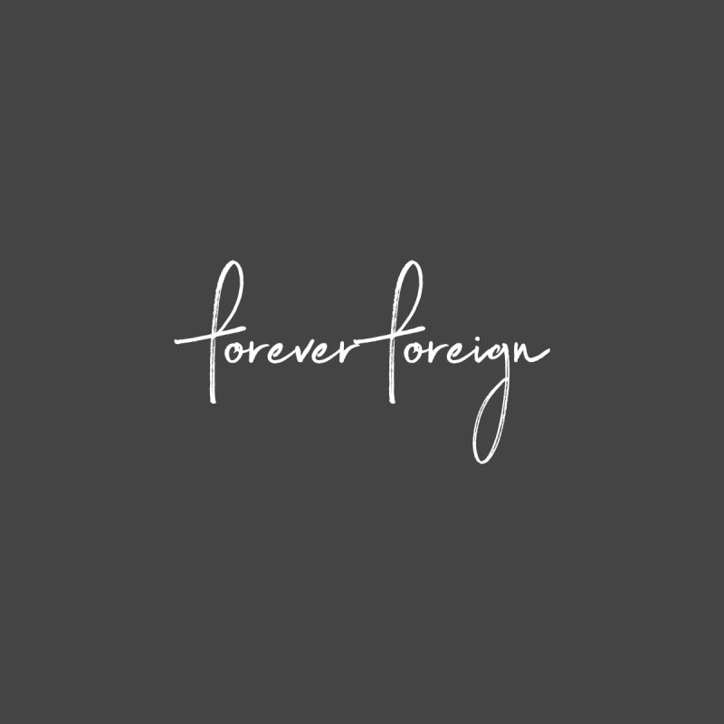 Forever Foreign- White Text Men's T-Shirt by octopy