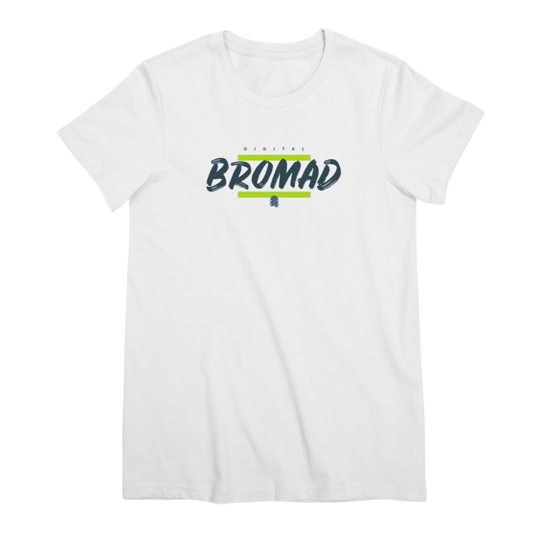 The Bromad Women's T-Shirt by octopy