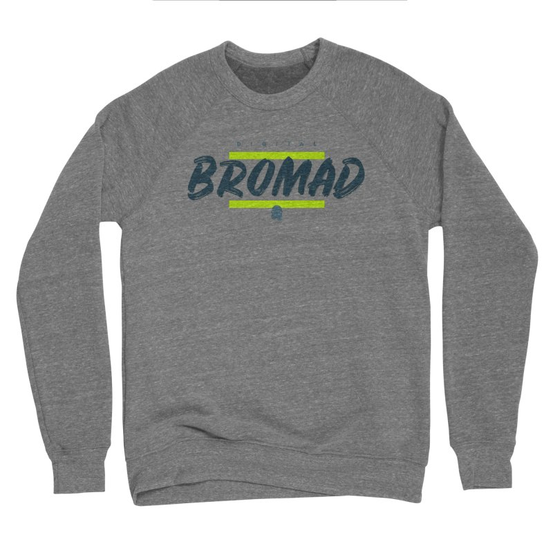 The Bromad Women's Sweatshirt by octopy