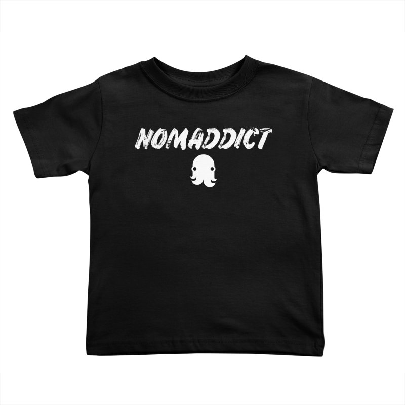 Nomaddict (White Text) Kids Toddler T-Shirt by octopy