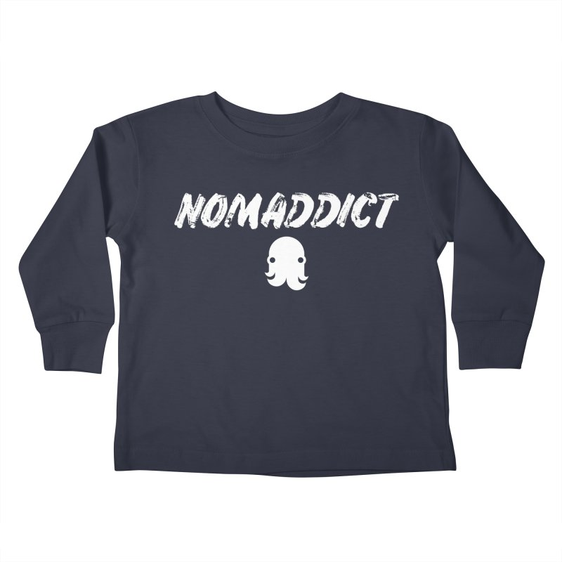 Nomaddict (White Text) Kids Toddler Longsleeve T-Shirt by octopy