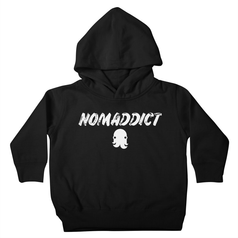 Nomaddict (White Text) Kids Toddler Pullover Hoody by octopy