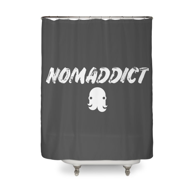 Nomaddict (White Text) Home Shower Curtain by octopy