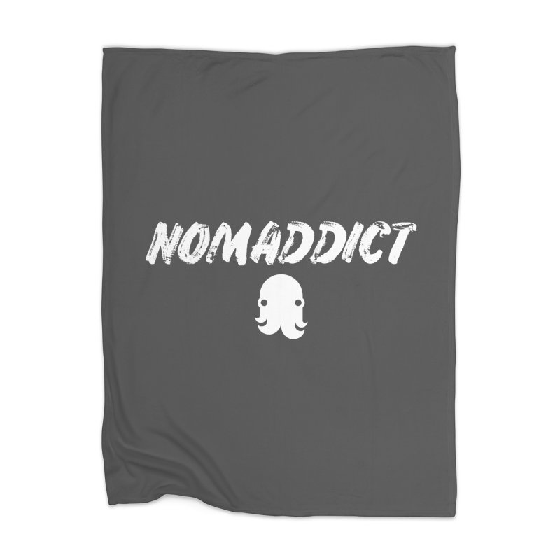Nomaddict (White Text) Home Blanket by octopy