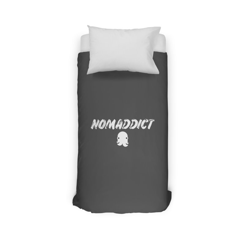 Nomaddict (White Text) Home Duvet by octopy