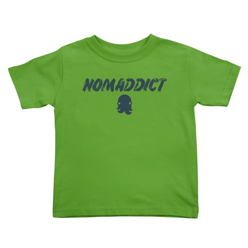 Nomaddict (Navy Text) Kids Toddler T-Shirt by octopy