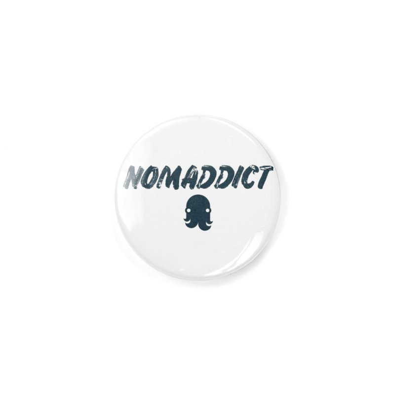 Nomaddict (Navy Text) Accessories Button by octopy