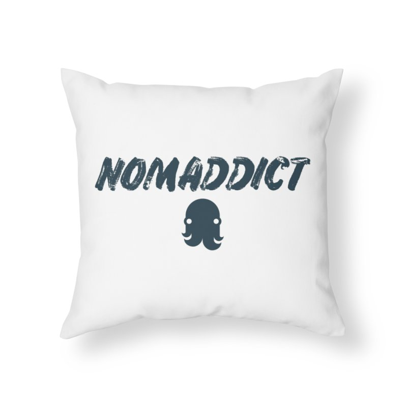 Nomaddict (Navy Text) Home Throw Pillow by octopy