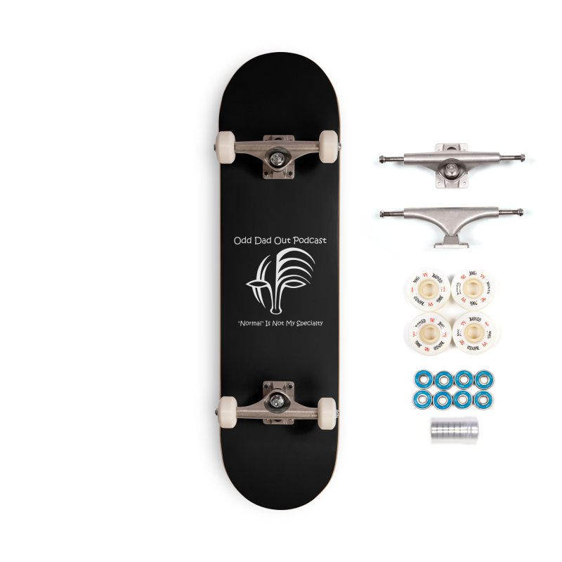 ODO Logo (white) Accessories Complete - Premium Skateboard by Odd Dad Out Podcast Gear