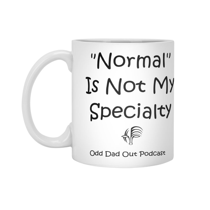 """Normal"" Is Not My Specialty Accessories Standard Mug by Odd Dad Out Shop"