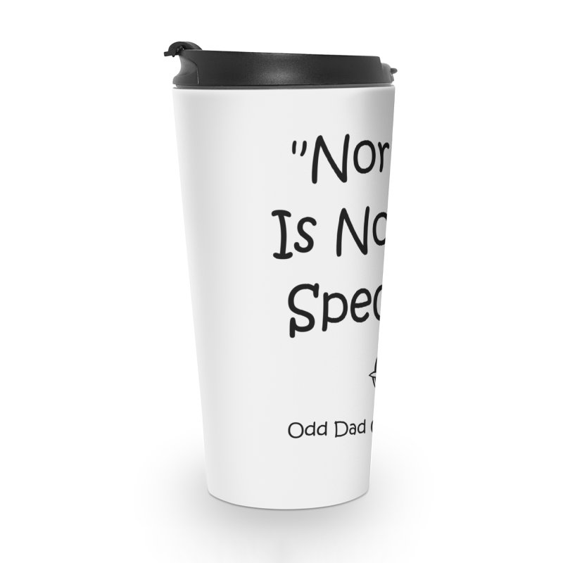 """Normal"" Is Not My Specialty Accessories Travel Mug by Odd Dad Out Podcast Gear"