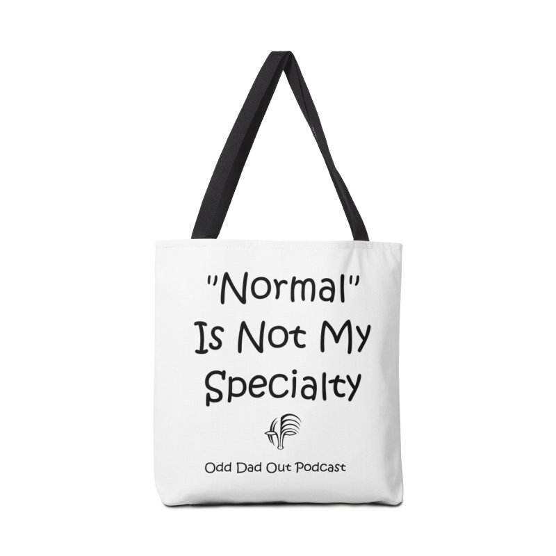 """Normal"" Is Not My Specialty Accessories Bag by Odd Dad Out Podcast Gear"