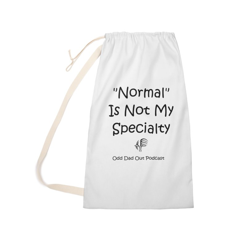 """Normal"" Is Not My Specialty Accessories Laundry Bag Bag by Odd Dad Out Shop"