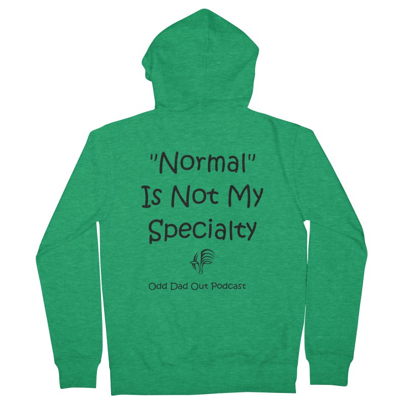 """""""Normal"""" Is Not My Specialty Women's French Terry Zip-Up Hoody by Odd Dad Out Podcast Gear"""