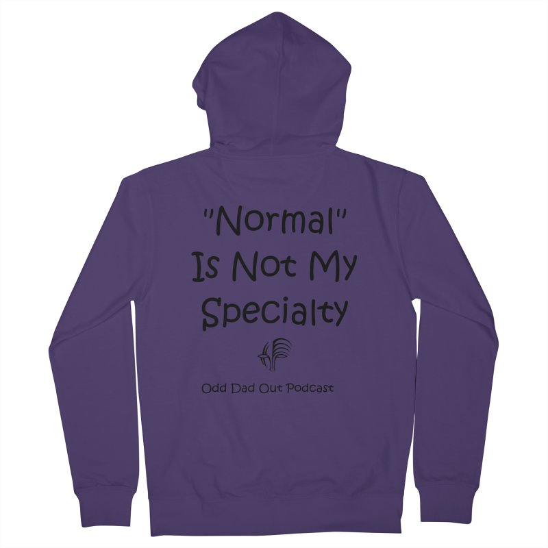 """""""Normal"""" Is Not My Specialty Women's French Terry Zip-Up Hoody by Odd Dad Out Shop"""