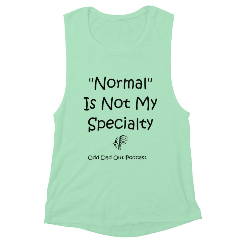 """Normal"" Is Not My Specialty Women's Muscle Tank by Odd Dad Out Shop"