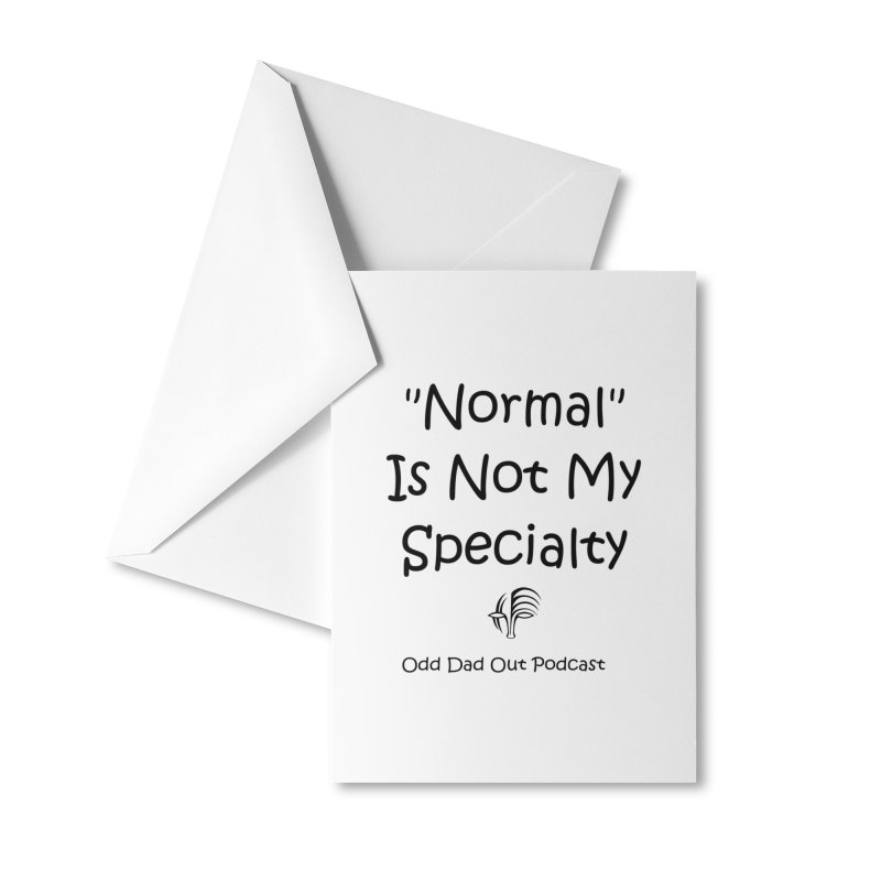 """""""Normal"""" Is Not My Specialty Accessories Greeting Card by Odd Dad Out Shop"""