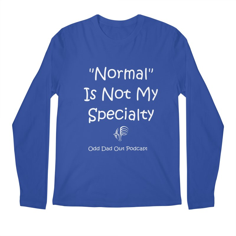 """Normal"" Is Not My Specialty (white) Men's Regular Longsleeve T-Shirt by Odd Dad Out Shop"