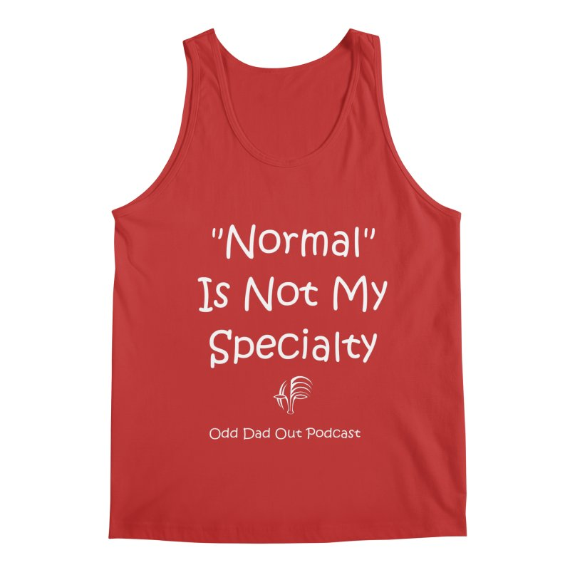 """""""Normal"""" Is Not My Specialty (white) Men's Regular Tank by Odd Dad Out Shop"""