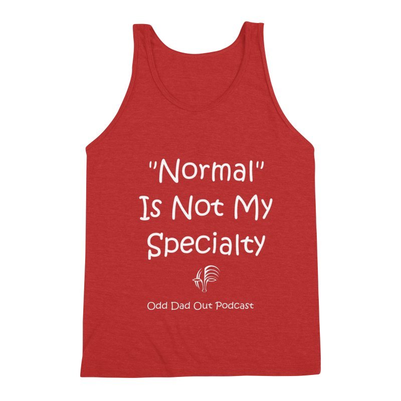 """Normal"" Is Not My Specialty (white) Men's Triblend Tank by Odd Dad Out Shop"