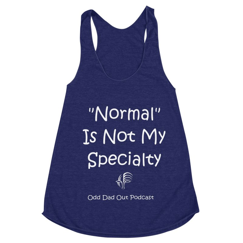 """""""Normal"""" Is Not My Specialty (white) Women's Racerback Triblend Tank by Odd Dad Out Shop"""
