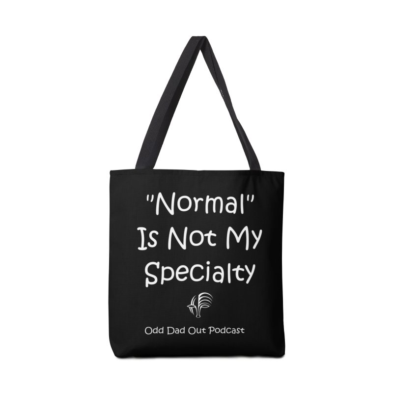 """""""Normal"""" Is Not My Specialty (white) Accessories Tote Bag Bag by Odd Dad Out Shop"""