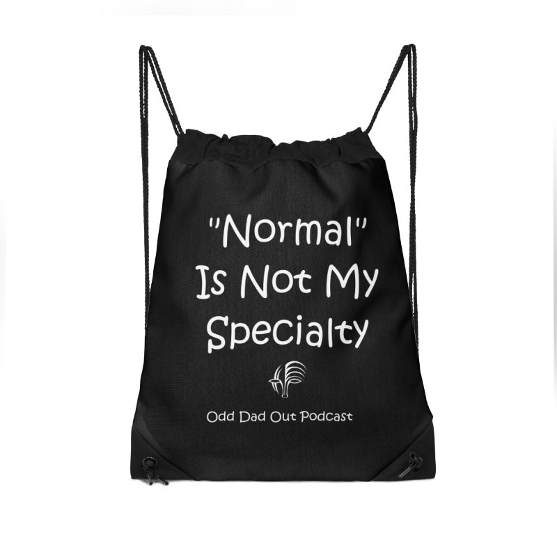"""Normal"" Is Not My Specialty (white) Accessories Drawstring Bag Bag by Odd Dad Out Shop"