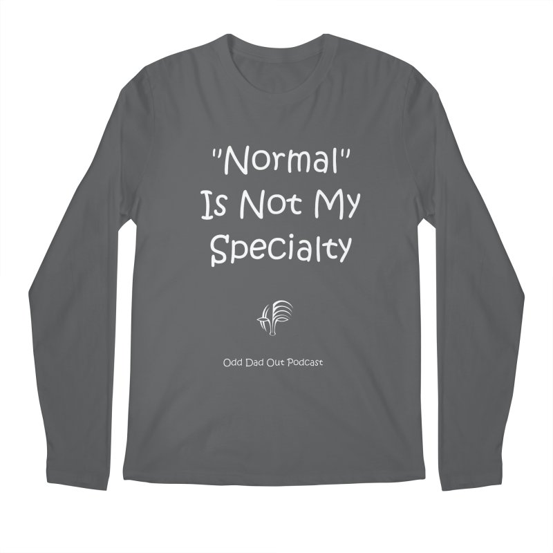 """""""Normal"""" Is Not My Specialty (white) Men's Regular Longsleeve T-Shirt by Odd Dad Out Shop"""