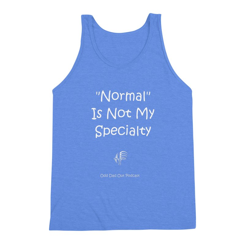 """Normal"" Is Not My Specialty (white) Men's  by Odd Dad Out Podcast Gear"