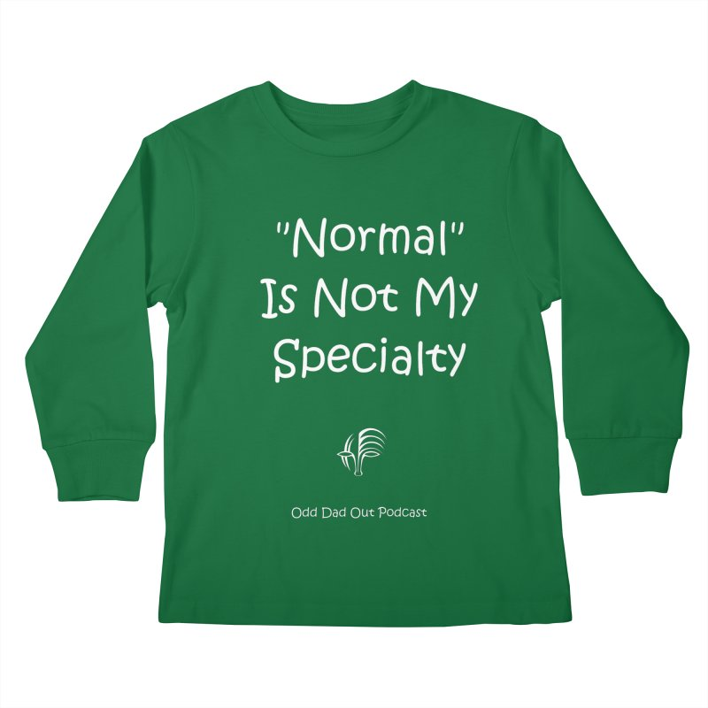 """""""Normal"""" Is Not My Specialty (white) Kids  by Odd Dad Out Podcast Gear"""