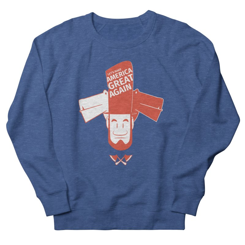Let's make America GREAT AGAIN! Women's French Terry Sweatshirt by Oddesigners's Artist Shop