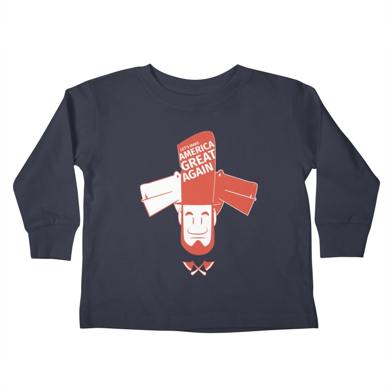 Let's make America GREAT AGAIN! Kids Toddler Longsleeve T-Shirt by Oddesigners's Artist Shop